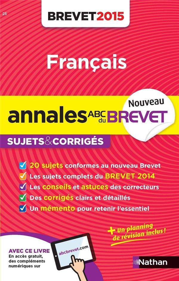ANNALES ABC BREVET T.25 ; français ; sujets et corrigés