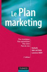 Vente Livre Numérique : Le plan marketing - 2ème édition  - Nathalie Van Laethem - Laurence Body