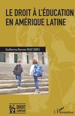 Vente EBooks : Le droit à l'éducation en Amérique latine  - Guillermo Ramon Ruiz