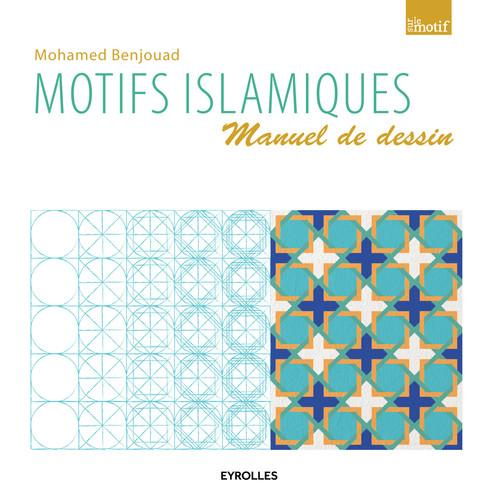 Motifs islamiques ; manuel de dessin