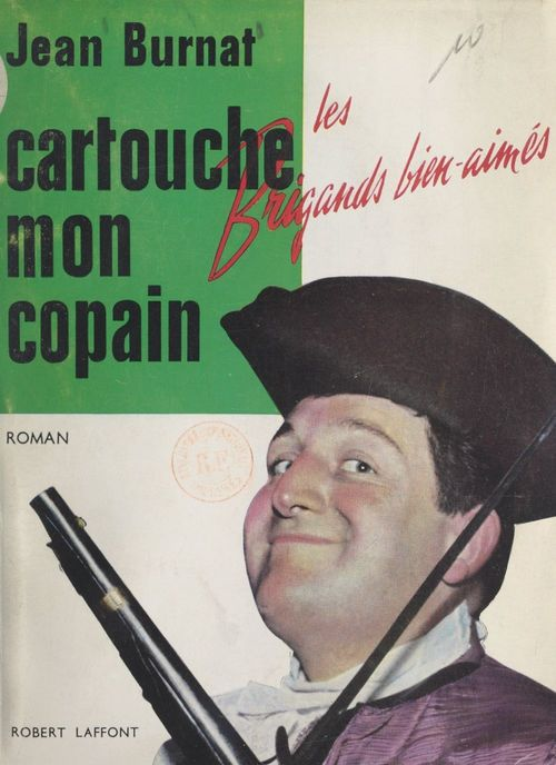 Cartouche, mon copain...  - Jean Burnat