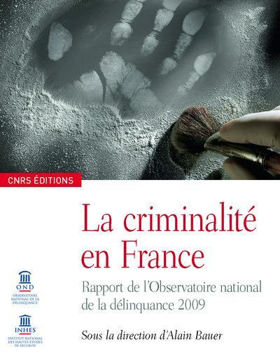 La criminalité en France ; rapport de l'observatoire national de la délinquance 2009