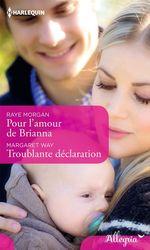 Vente EBooks : Pour l'amour de Brianna - Troublante déclaration  - Margaret Way - Raye Morgan