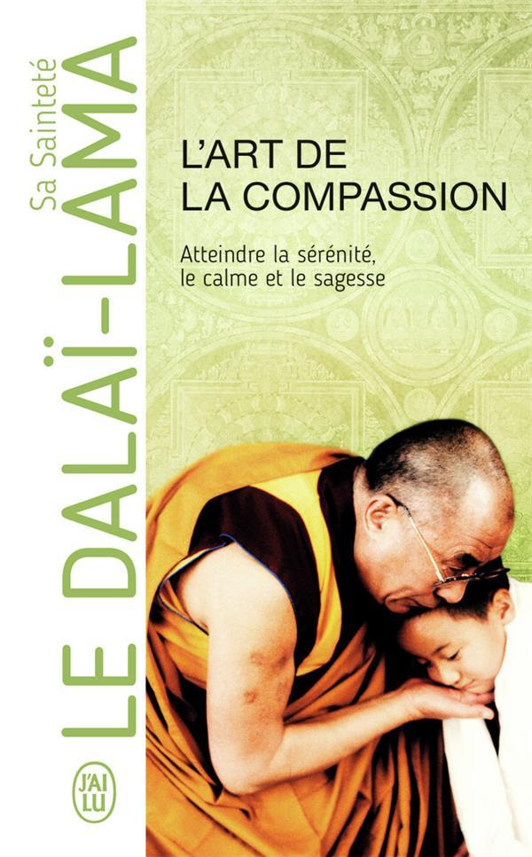 L'art de la compassion ; atteindre la sérénité, le calme et la sagesse