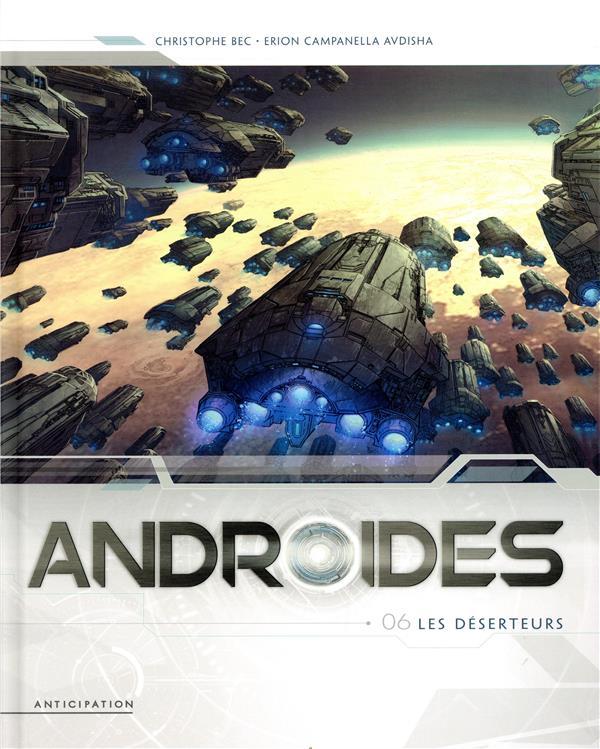 Androïdes T.6 ; les déserteurs