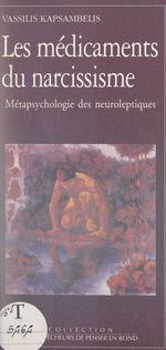 Les médicaments du narcissisme  - Vassilis Kapsambelis