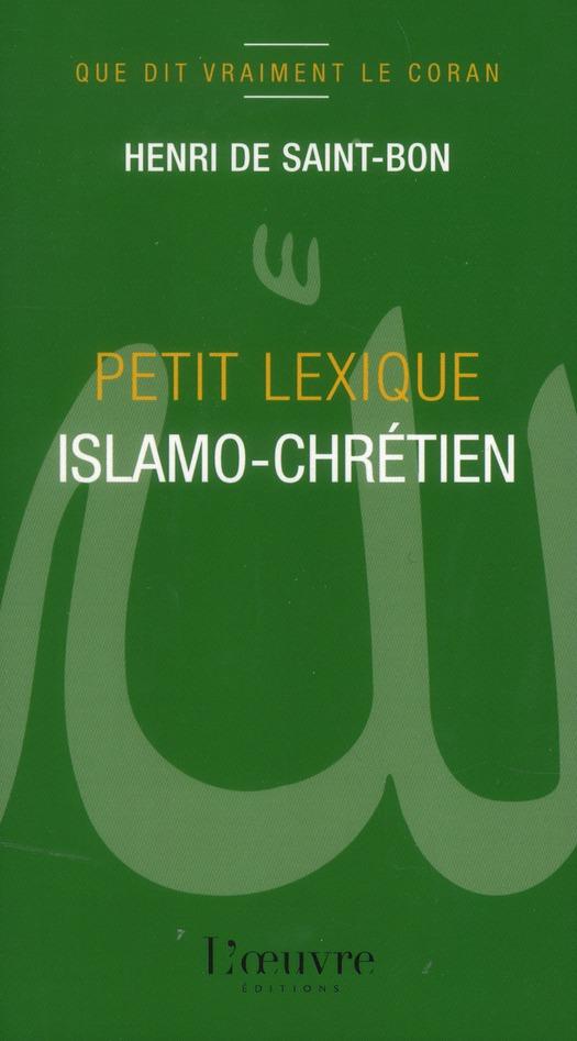 Que dit vraiment le Coran t.2 ; petit lexique islamo-chrétien