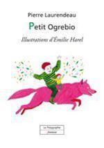 Vente EBooks : Petit Ogrebio  - Pierre Laurendeau