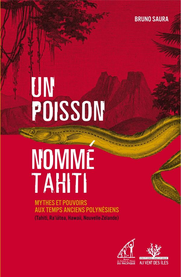 UN POISSON NOMME TAHITI - MYTHES ET POUVOIRS AUX TEMPS ANCIE
