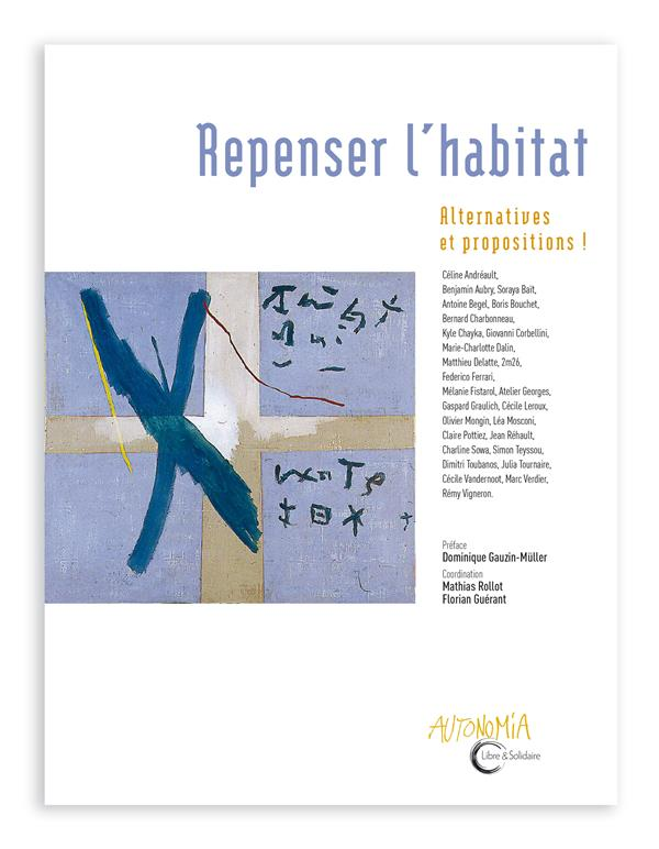 Repenser l'habitat ; alternatives et propositions !