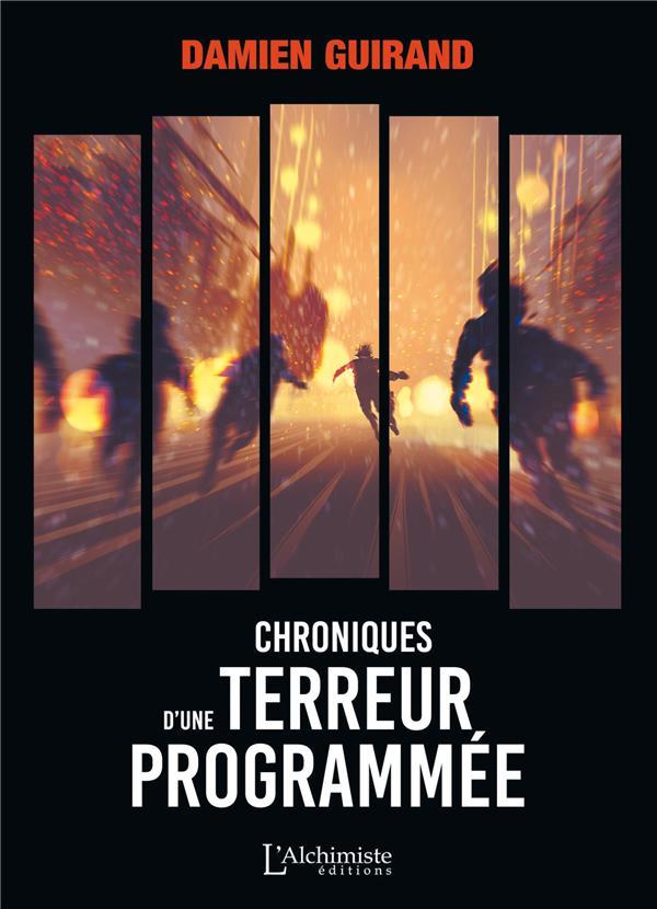 Chroniques d'une terreur programmée