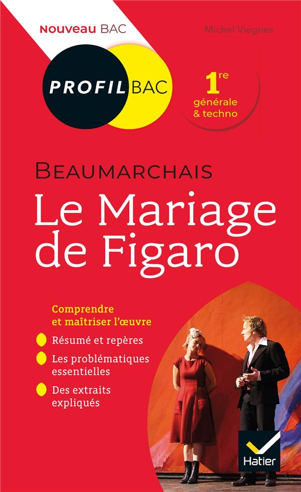Beaumarchais, Le Mariage De Figaro ; Toutes Les Cles D'Analyse Pour Le Bac