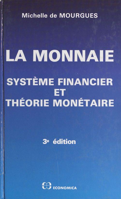 La Monnaie : système financier et théorie monétaire