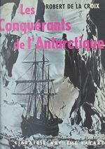 Les conquérants de l'Antarctique