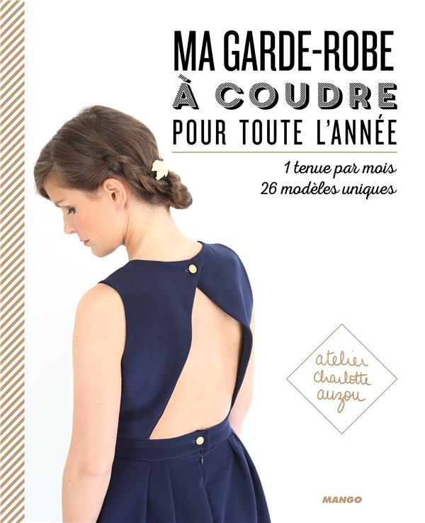 Ma Garde-Robe A Coudre Pour Toute L'Annee ; 1 Tenue Par Mois ; 26 Modeles Uniques