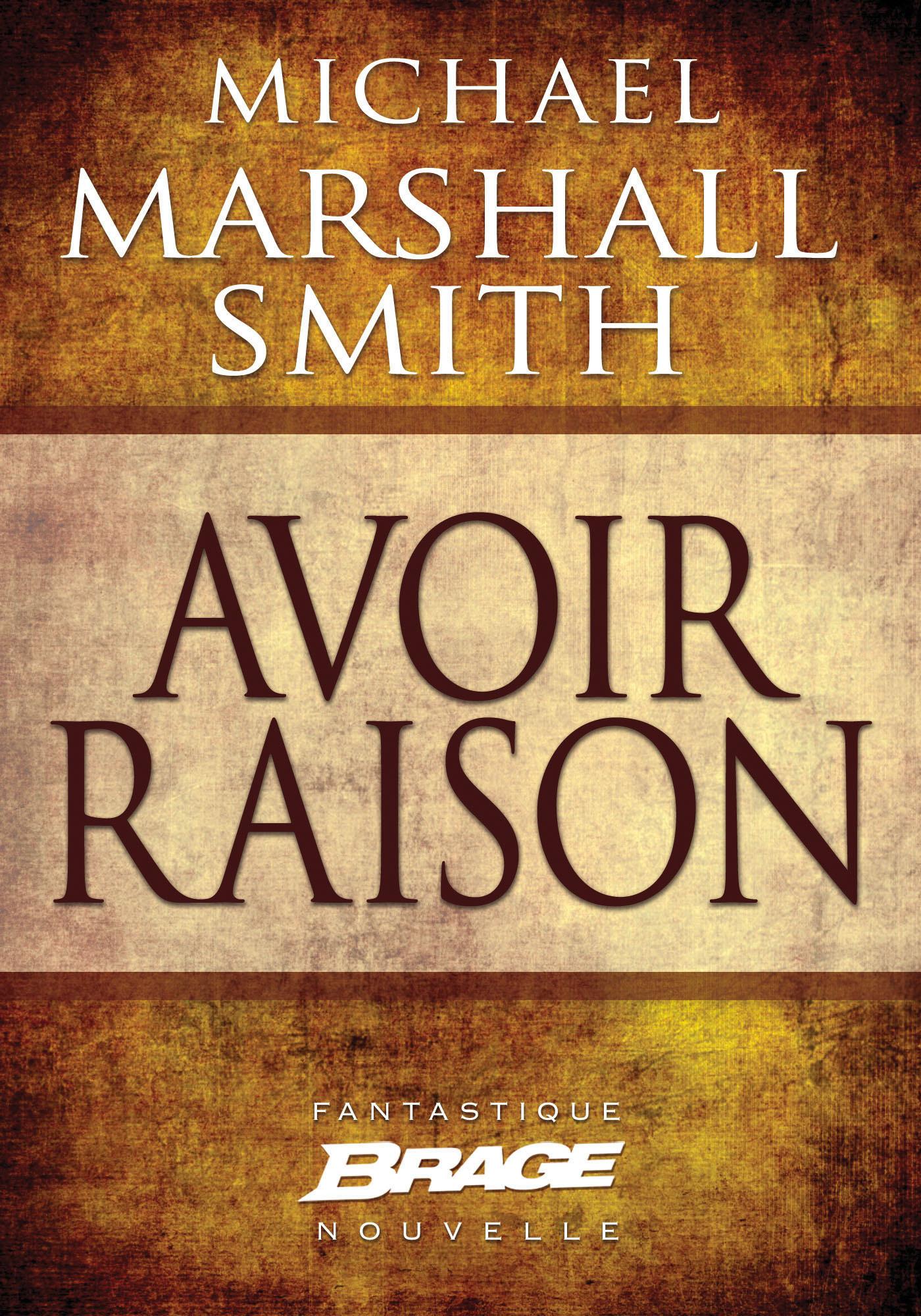 Vente EBooks : Avoir raison  - Michael Marshall Smith