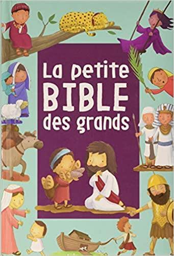 PETITE BIBLE DES GRANDS