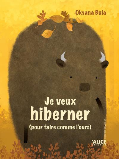 Je ne veux pas hiberner (pour faire comme le bison) ; je veux hiberner (pour faire comme l'ours)