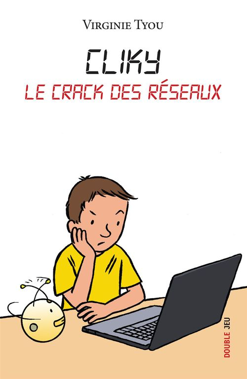 Cliky ; le crack des réseaux t.2 ; double jeux