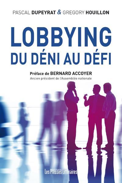 Lobbying du déni au défi