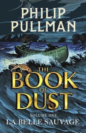 LA BELLE SAUVAGE - THE BOOK OF DUST