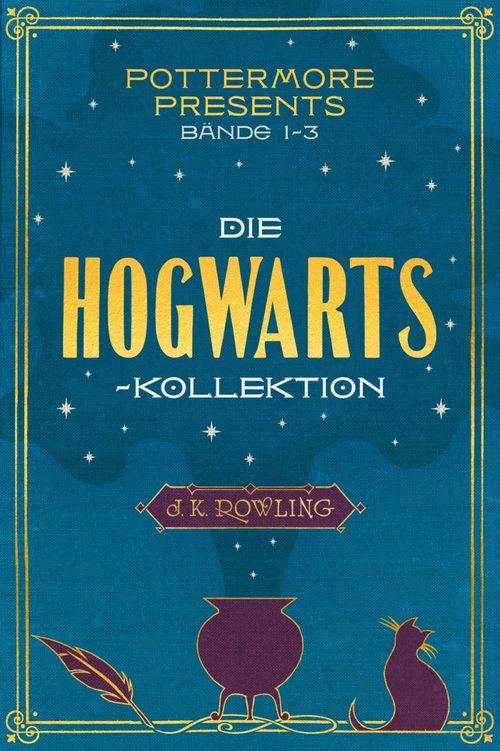 Pottermore Presents Bände 1-3 Die Hogwarts-Kollektion
