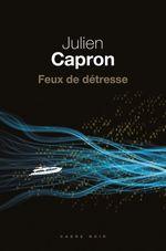 Feux de détresse  - Julien Capron