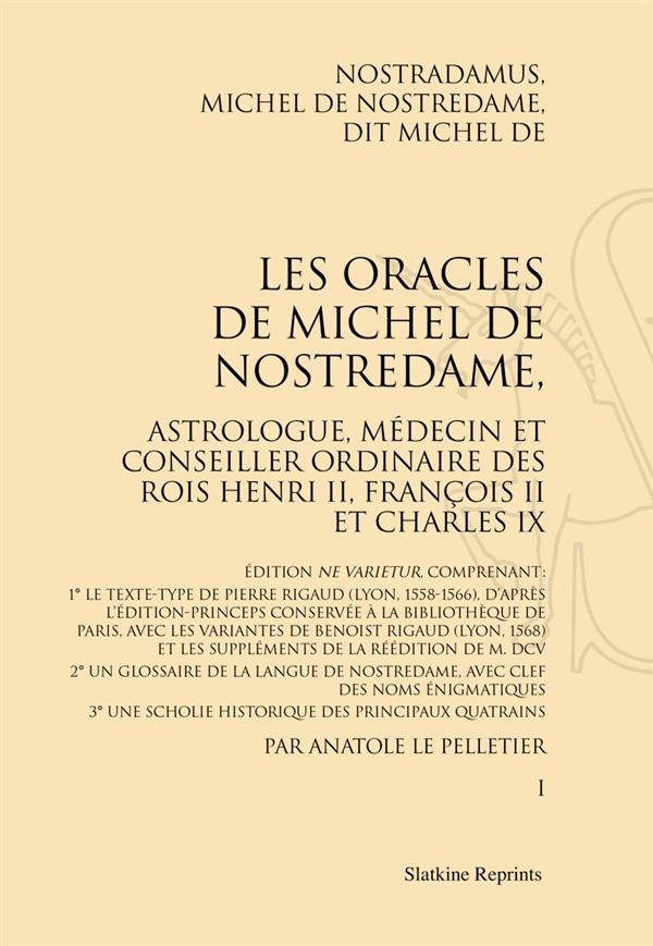 Les oracles de Michel de Nostredame, astrologue, médecin et conseiller ordinaire des rois Henri II, François II et Charles IX