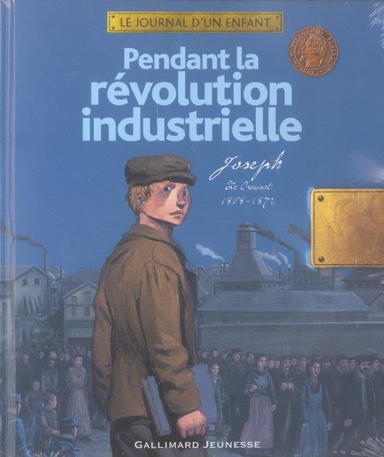 Pendant La Revolution Industrielle (Joseph, Le Creusot, 1868-18