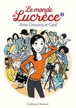 Le monde de Lucrèce T.3  - Anne Goscinny - Catel