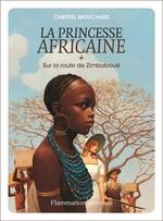 Vente EBooks : La princesse africaine (Tome 1) - Sur la route de Zimbaboué  - Christel Mouchard