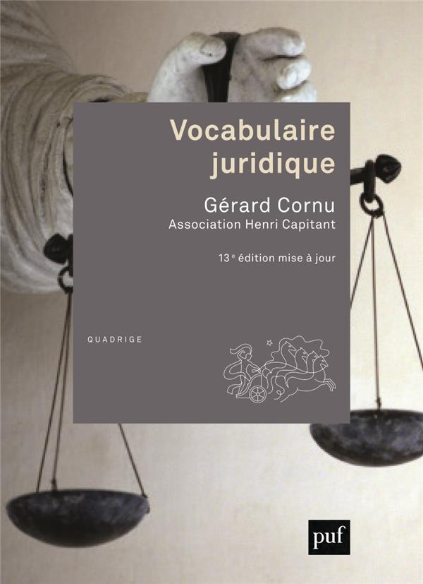 Vocabulaire juridique ; Association Henri Capitant (13e édition)