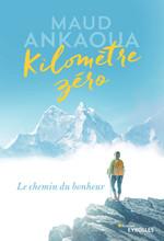 Kilomètre zéro ; le chemin du bonheur  - Maud Ankaoua