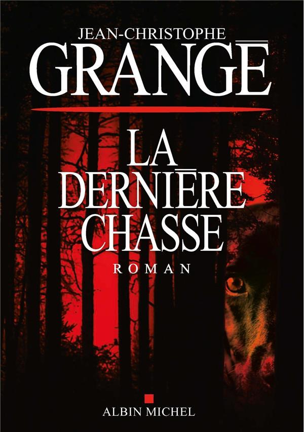 LA DERNIERE CHASSE GRANGE J-C.