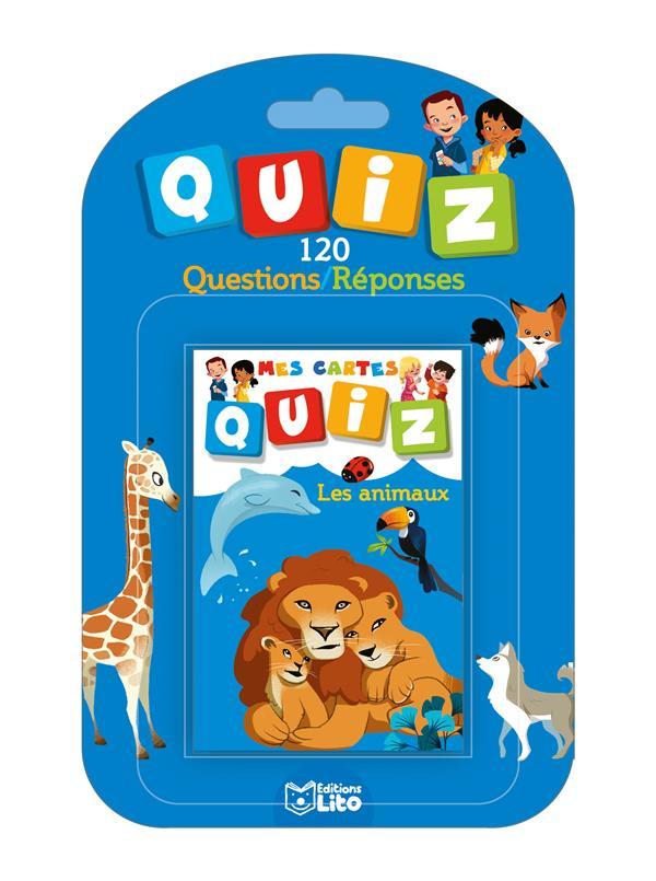 Mes cartes quiz ; les animaux ; 120 questions / réponses