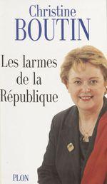 Vente EBooks : Les Larmes de la République  - Christine Boutin