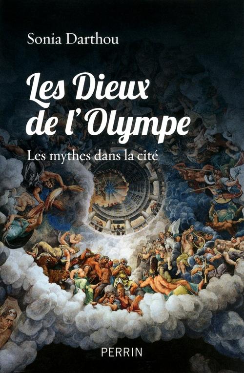 Les dieux de l'Olympe ; les mythes dans la cité