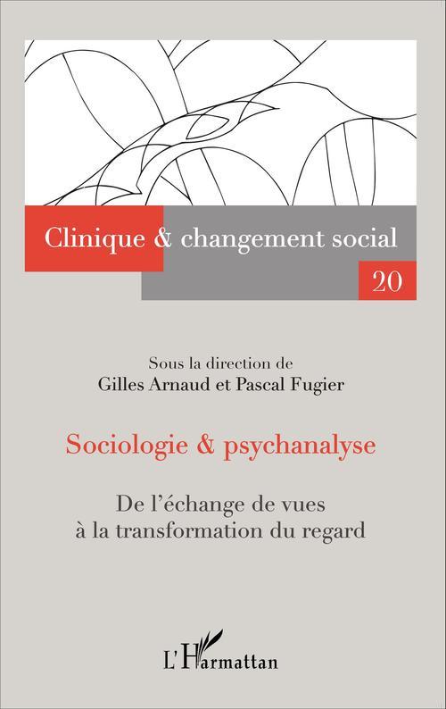 Sociologie et psychanalyse ; de l'échange de vues à la transformation du regard
