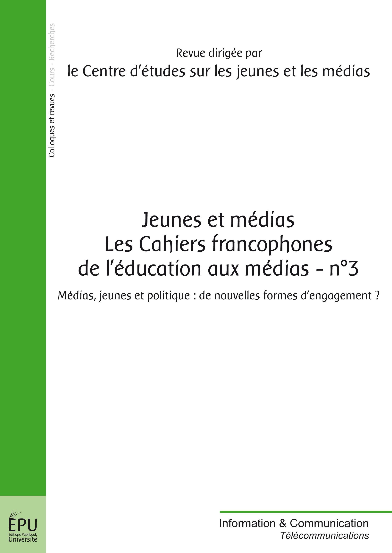Jeunes et médias ; les cahiers francophones de l'éducation aux médias