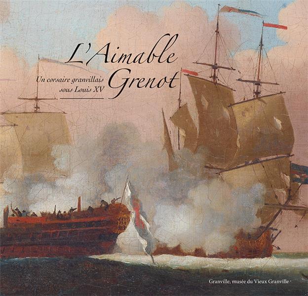 L'Aimable Grenot, un corsaire granvillais sous Louis XV