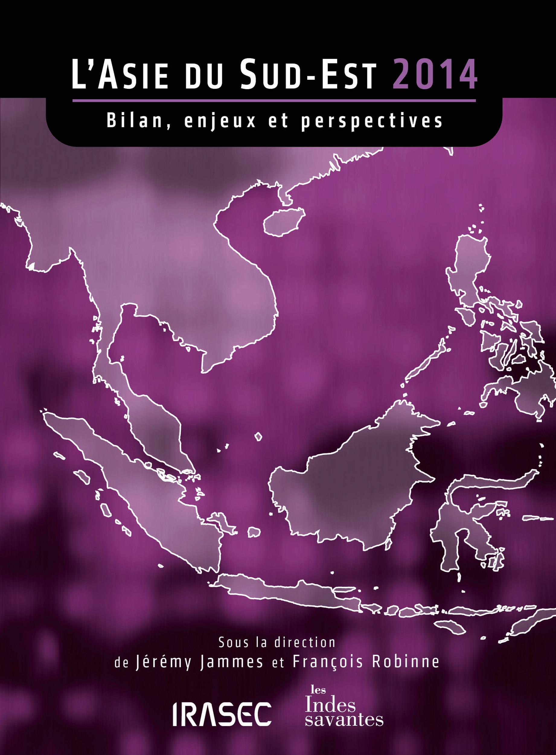 L´Asie du Sud-Est 2014: bilan, enjeux et perspectives