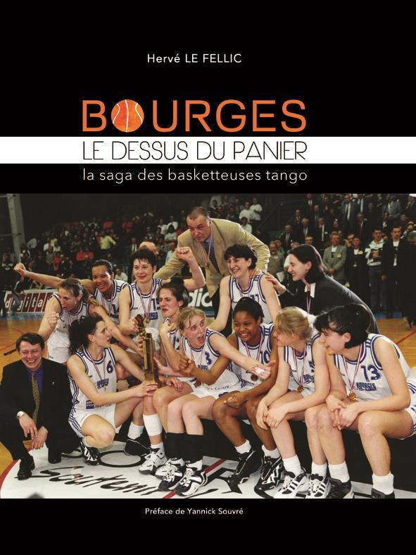 Bourges, le dessus du panier ; la saga des basketteuses tango