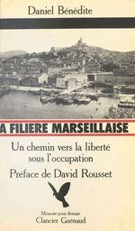 La Filière marseillaise : Un chemin vers la liberté sous l'Occupation