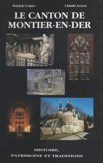 Le Canton de Montier-en-Der : histoire, patrimoine et traditions