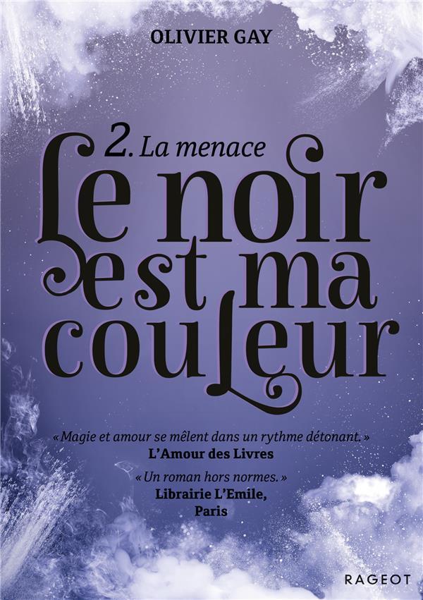 Le Noir Est Ma Couleur T.2 ; La Menace