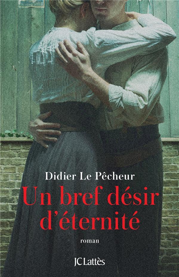 LE PECHEUR, DIDIER - UN BREF DESIR D'ETERNITE