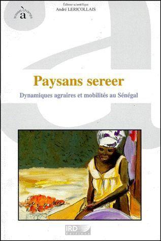 Paysans sereer ; dynamiques agraires et mobilités au Sénégal