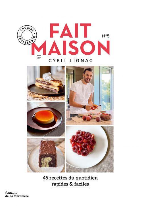 Fait maison par Cyril Lignac t.5 ; spécial pâtisserie