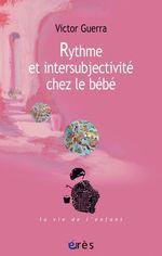 Vente EBooks : Rythme et intersubjectivité chez le bébé  - victor GUERRA
