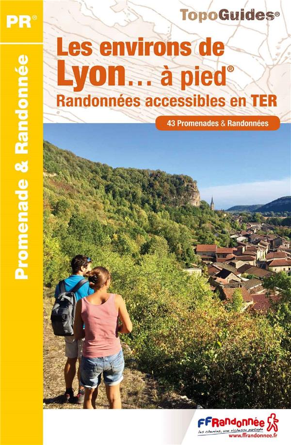 Les environs de Lyon à pied ; randonnées accessibles en TER
